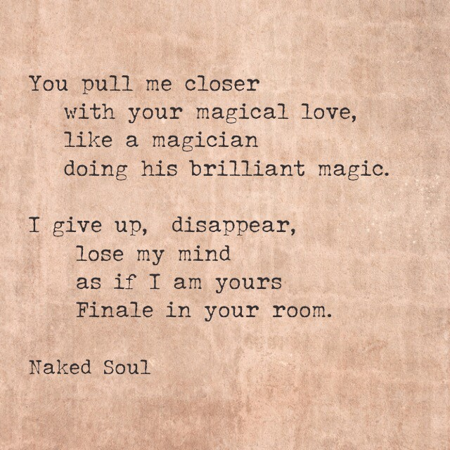 The magician pulls me closer with his magic of love