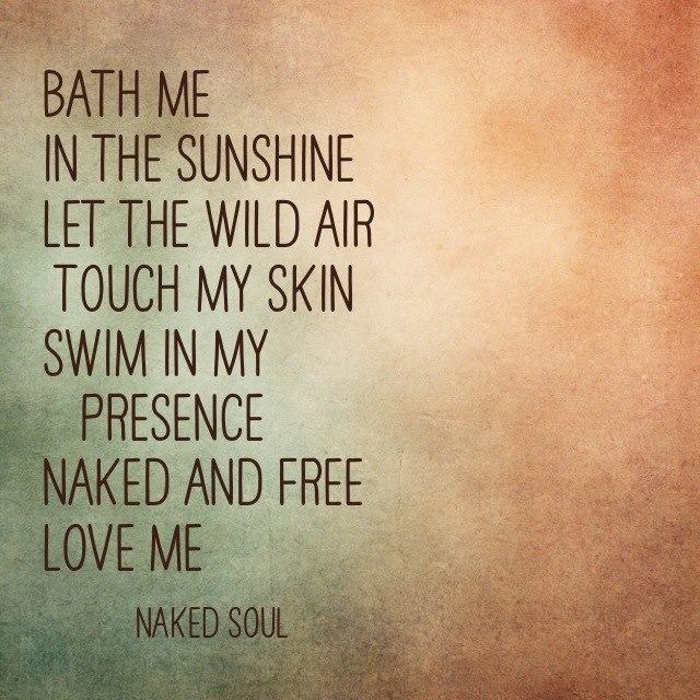 Bath me in the sunshine