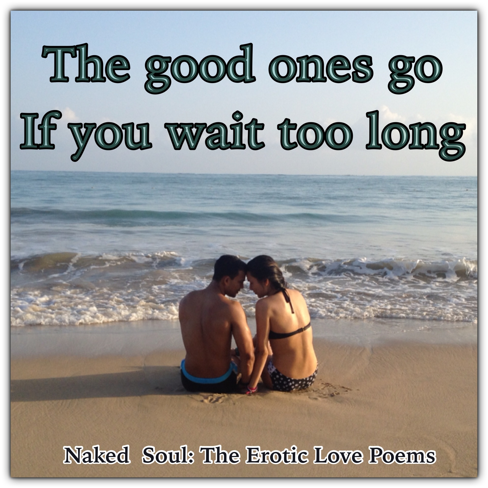 The good ones go if you wait too long