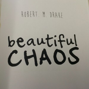 Robert M Drake beautiful chaos