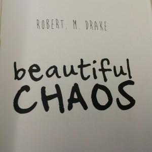 Robert M Drake beautiful chaos
