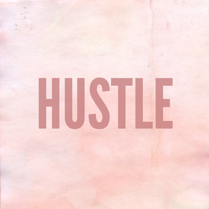 Hustle, work hard, focus, give it your best. Then you'll succeed.